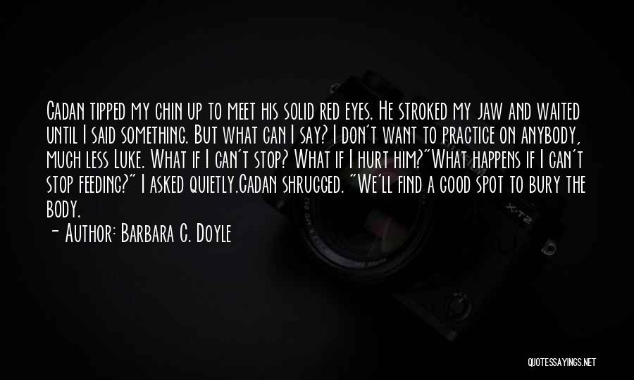 Barbara C. Doyle Quotes 1834197