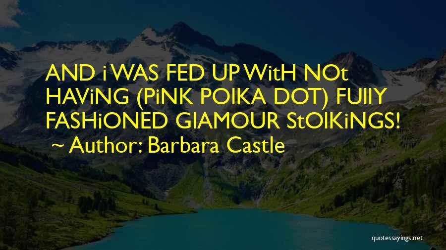 Barbara Castle Quotes 283182