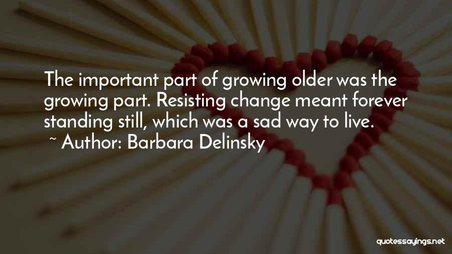 Barbara Delinsky Quotes 204460