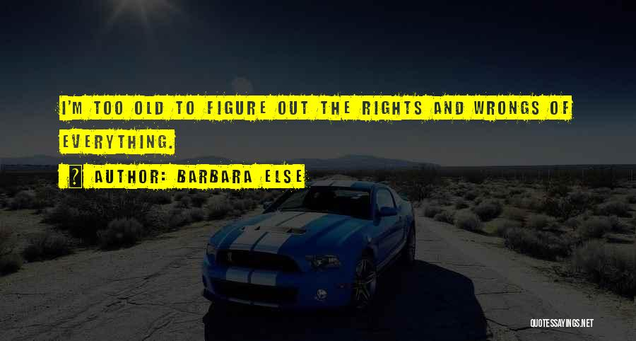 Barbara Else Quotes 219460