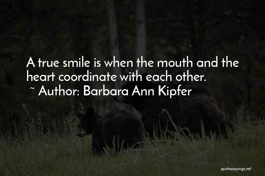 Barbara Kipfer Quotes By Barbara Ann Kipfer
