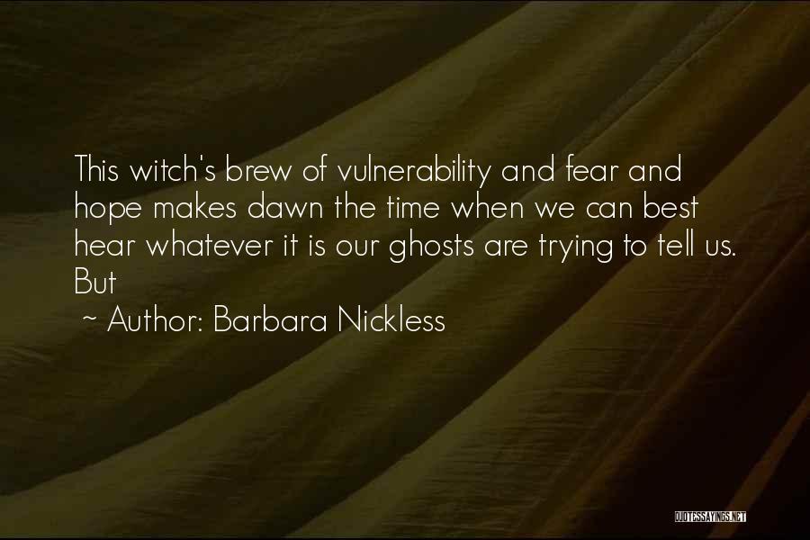 Barbara Nickless Quotes 1338050