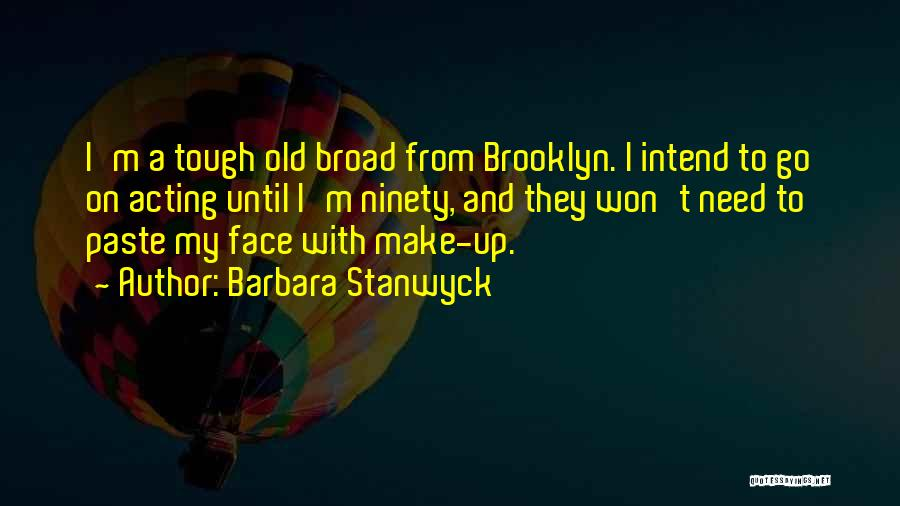 Barbara Stanwyck Quotes 2150406