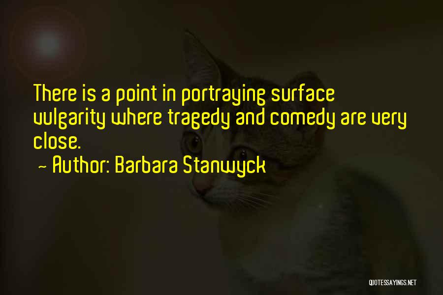 Barbara Stanwyck Quotes 222276