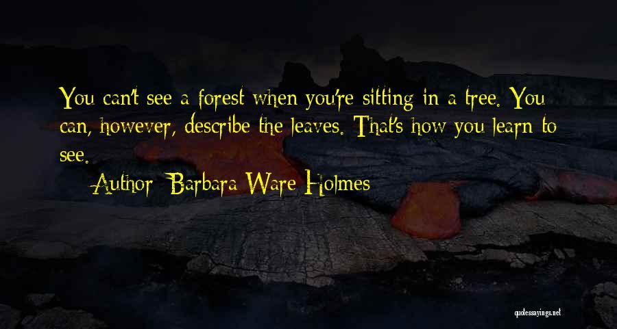 Barbara Ware Holmes Quotes 1489470