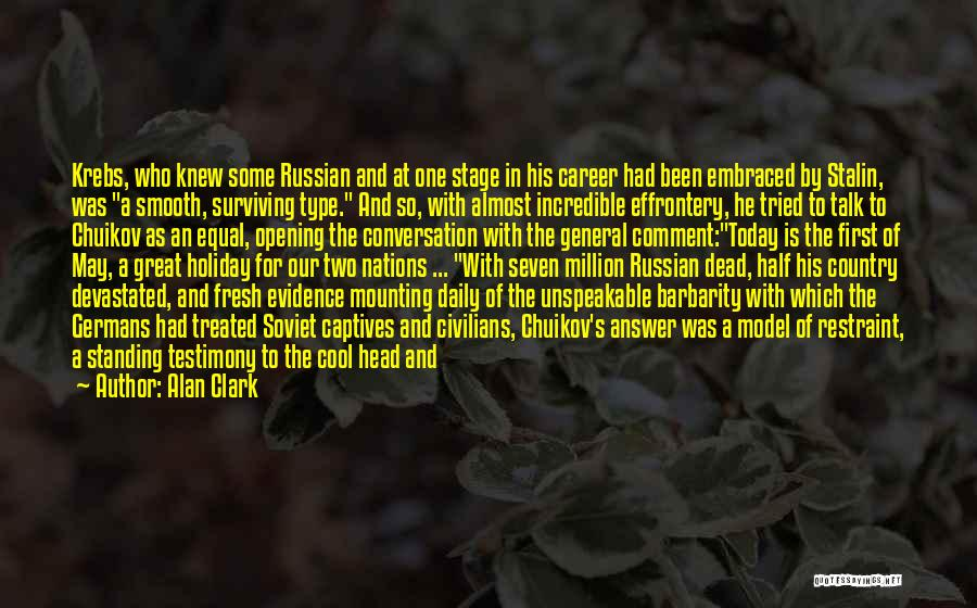 Barbarity Quotes By Alan Clark