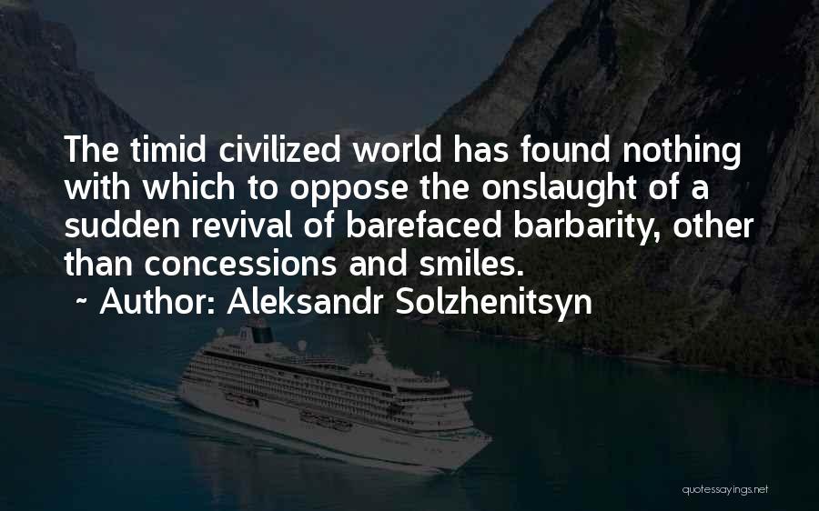 Barbarity Quotes By Aleksandr Solzhenitsyn