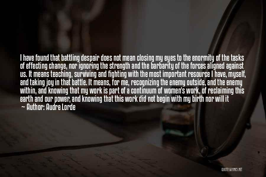 Barbarity Quotes By Audre Lorde