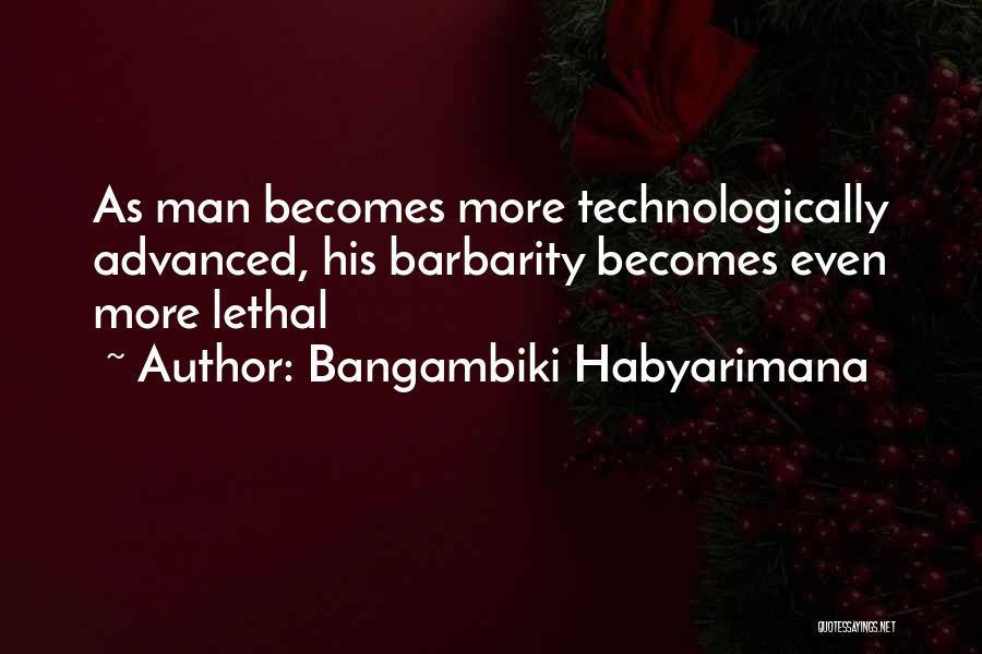 Barbarity Quotes By Bangambiki Habyarimana
