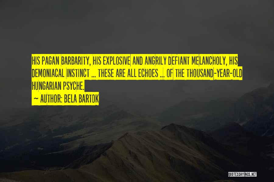 Barbarity Quotes By Bela Bartok