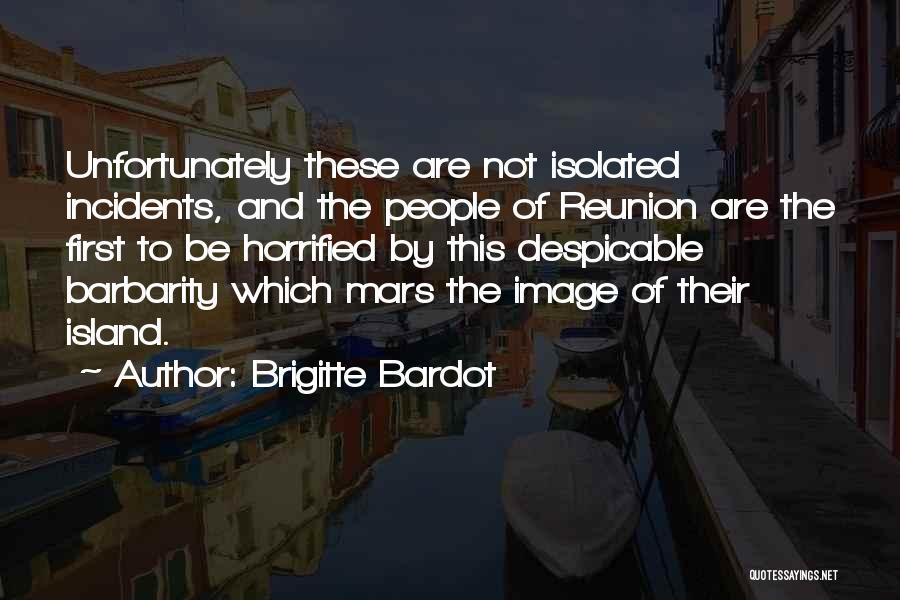 Barbarity Quotes By Brigitte Bardot