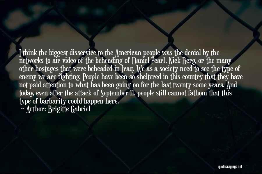 Barbarity Quotes By Brigitte Gabriel