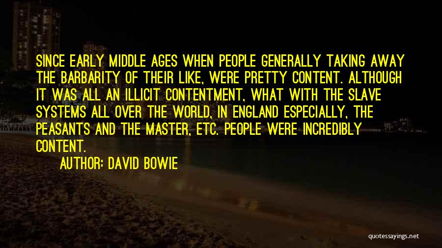 Barbarity Quotes By David Bowie