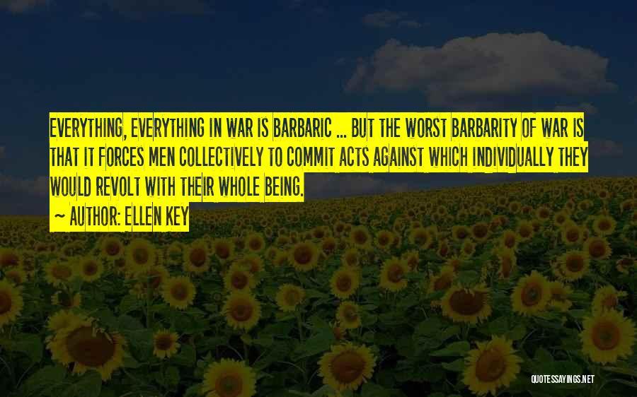 Barbarity Quotes By Ellen Key