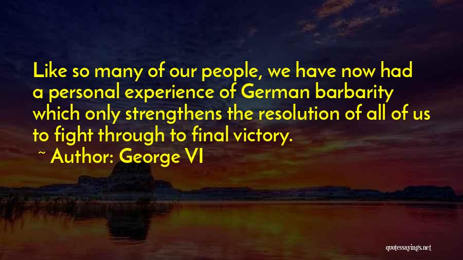 Barbarity Quotes By George VI