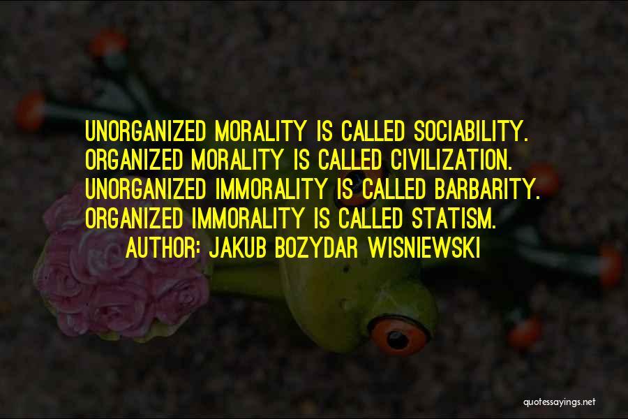 Barbarity Quotes By Jakub Bozydar Wisniewski