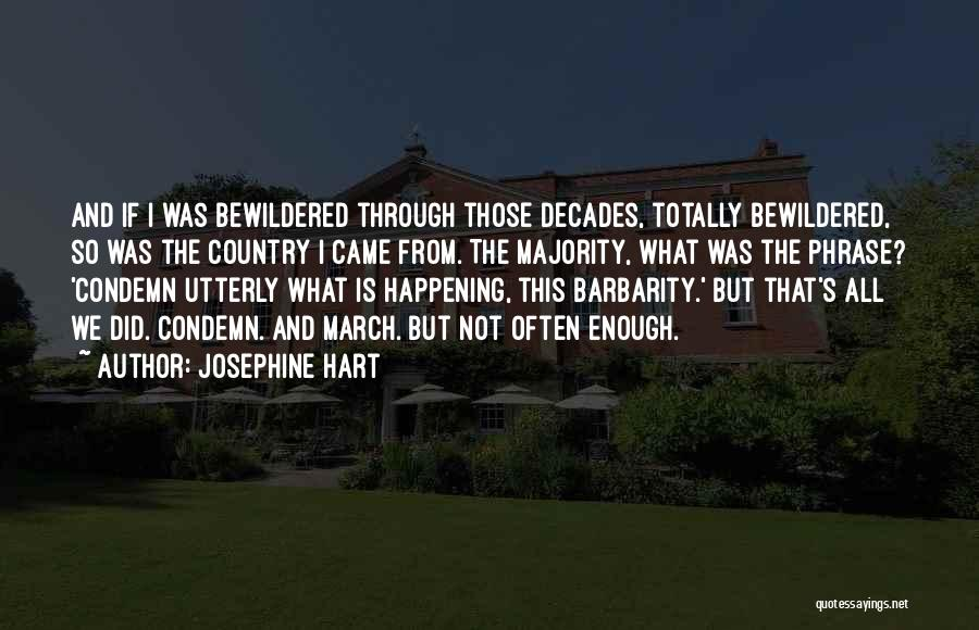 Barbarity Quotes By Josephine Hart