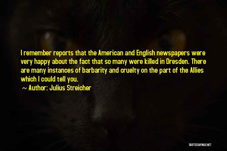 Barbarity Quotes By Julius Streicher