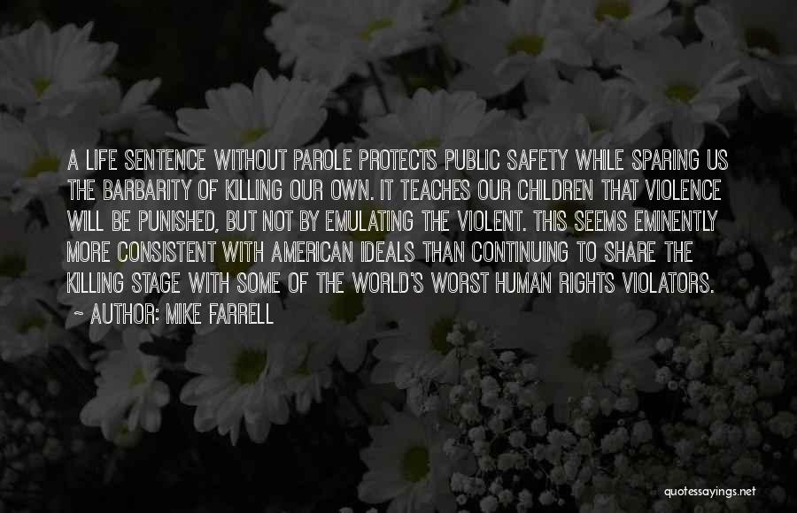 Barbarity Quotes By Mike Farrell