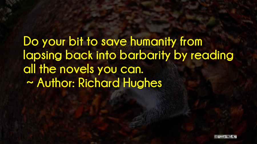 Barbarity Quotes By Richard Hughes