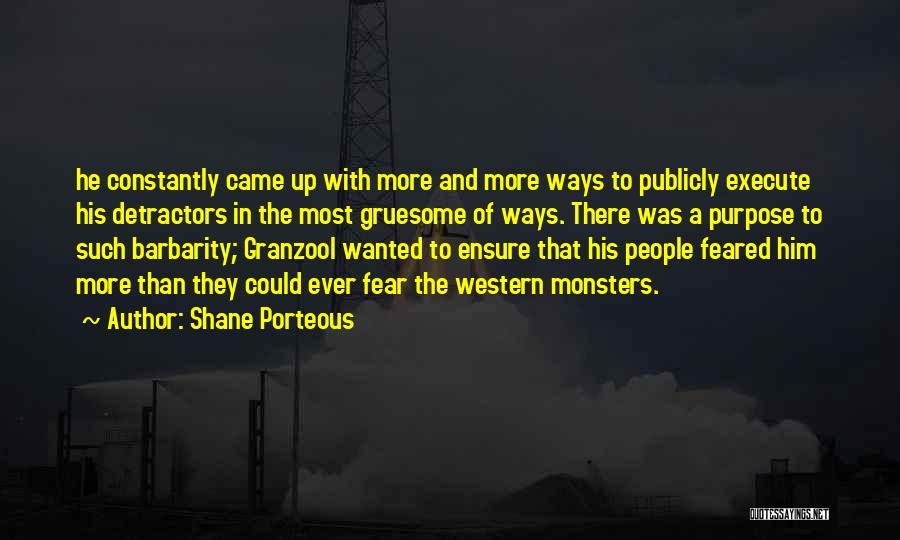 Barbarity Quotes By Shane Porteous