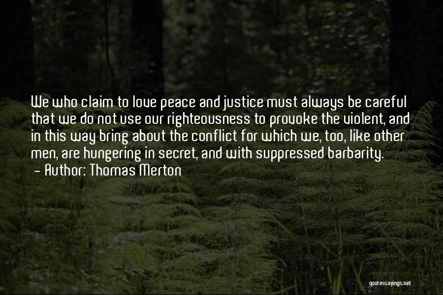 Barbarity Quotes By Thomas Merton
