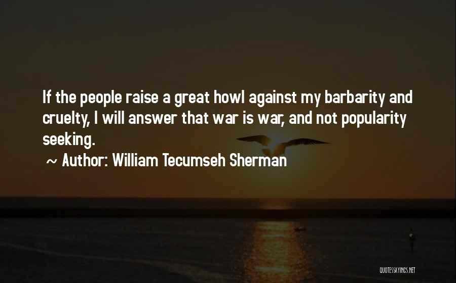 Barbarity Quotes By William Tecumseh Sherman