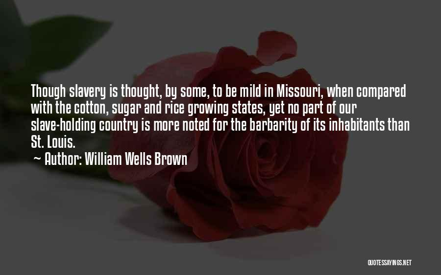 Barbarity Quotes By William Wells Brown