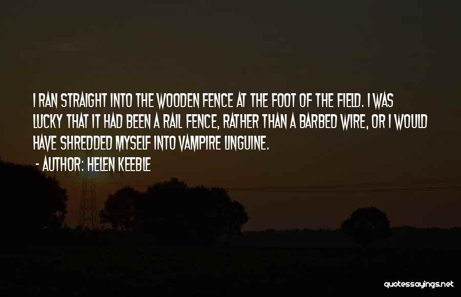 Barbed Wire Fence Quotes By Helen Keeble