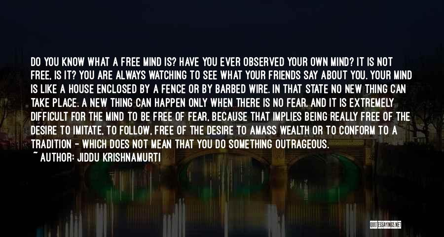 Barbed Wire Fence Quotes By Jiddu Krishnamurti