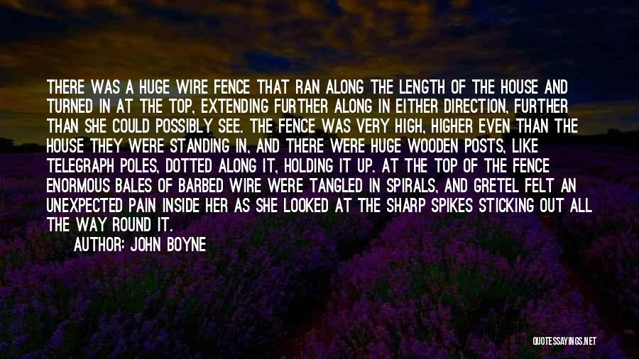 Barbed Wire Fence Quotes By John Boyne