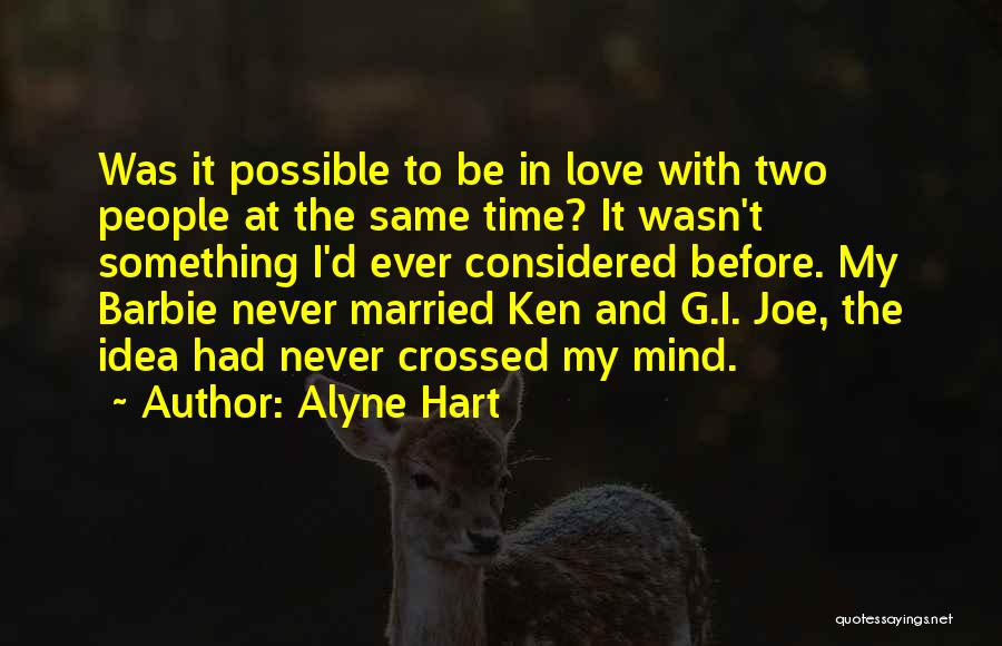 Barbie Love Quotes By Alyne Hart