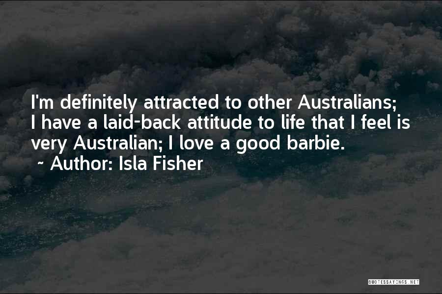 Barbie Love Quotes By Isla Fisher