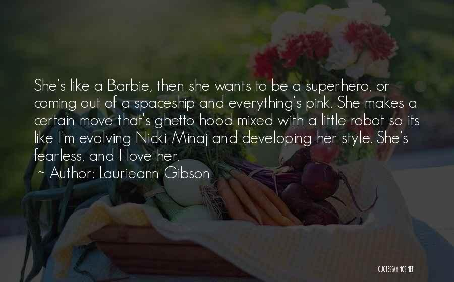 Barbie Love Quotes By Laurieann Gibson