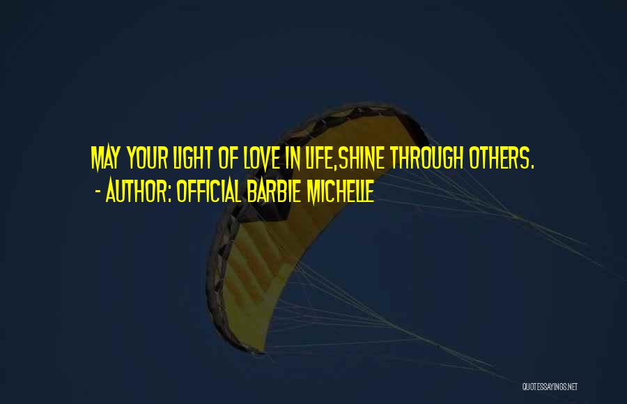 Barbie Love Quotes By Official Barbie Michelle
