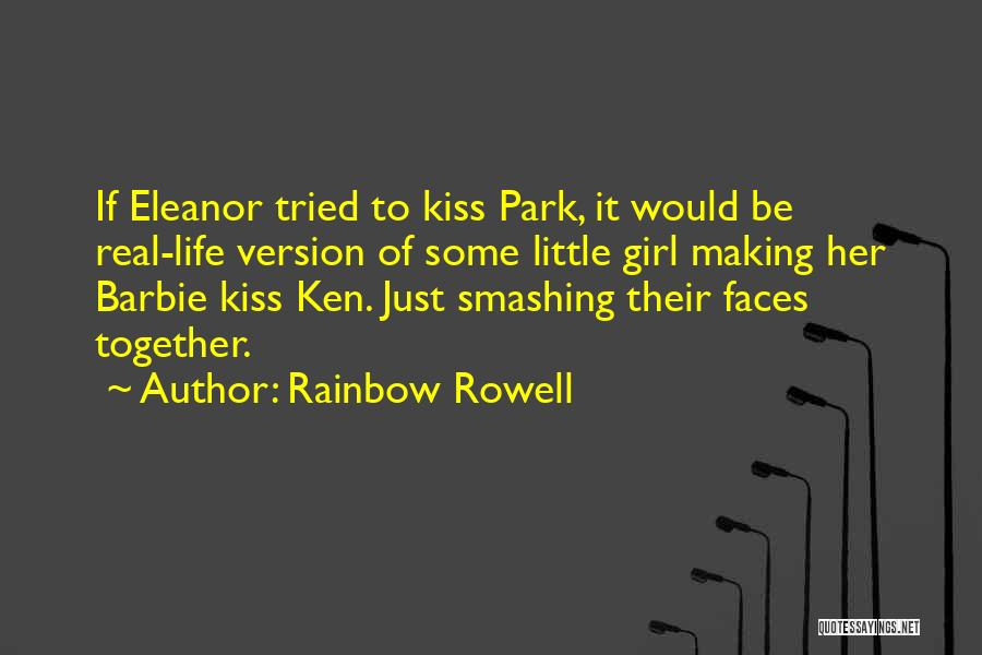 Barbie Love Quotes By Rainbow Rowell