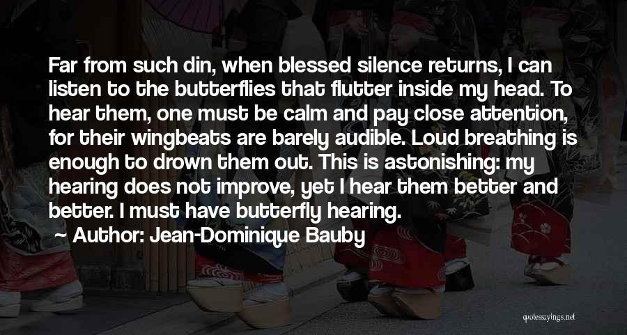 Barely Breathing Quotes By Jean-Dominique Bauby