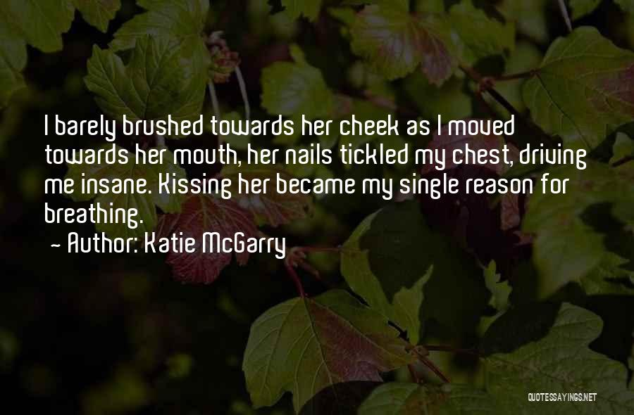 Barely Breathing Quotes By Katie McGarry