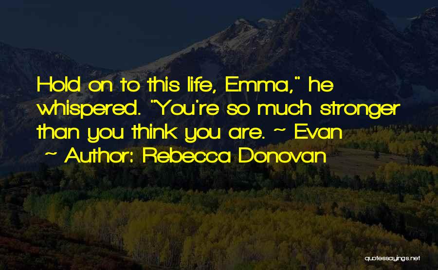 Barely Breathing Quotes By Rebecca Donovan