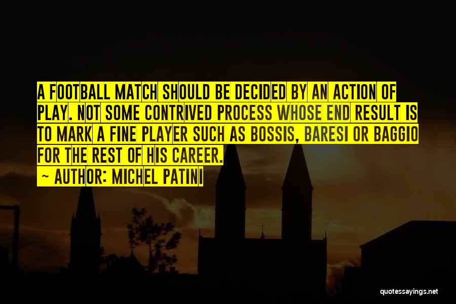 Baresi Quotes By Michel Patini