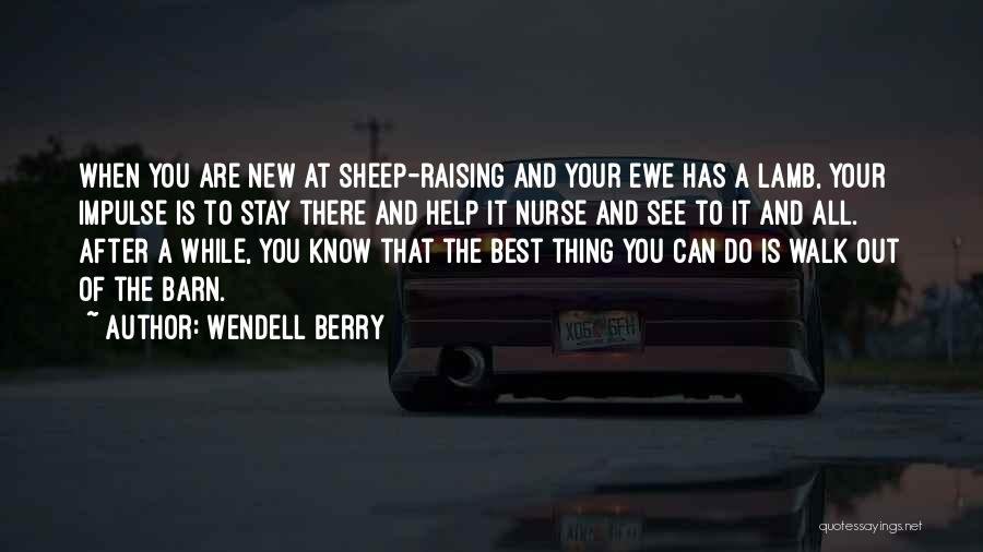Barn Raising Quotes By Wendell Berry