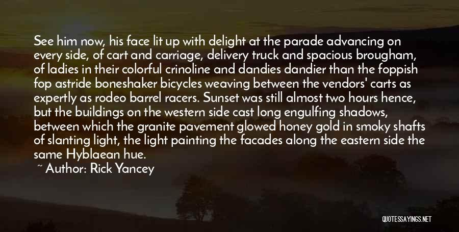Barrel Racers Quotes By Rick Yancey