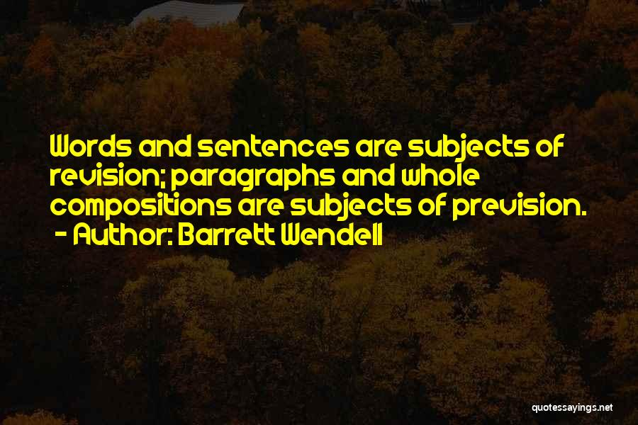Barrett Wendell Quotes 1385174