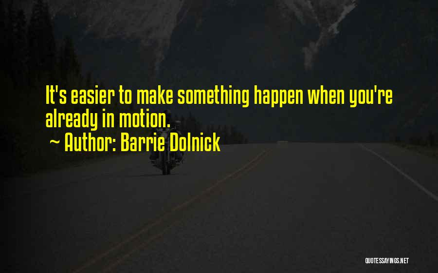 Barrie Dolnick Quotes 1678732