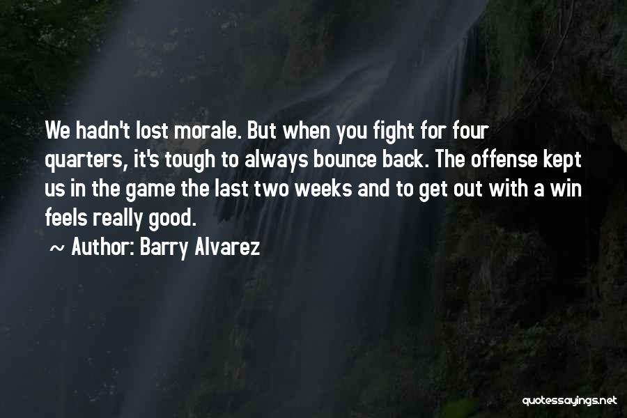 Barry Alvarez Quotes 117742