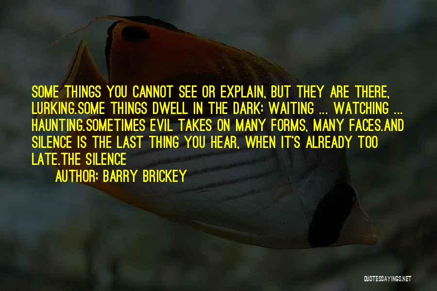 Barry Brickey Quotes 827920