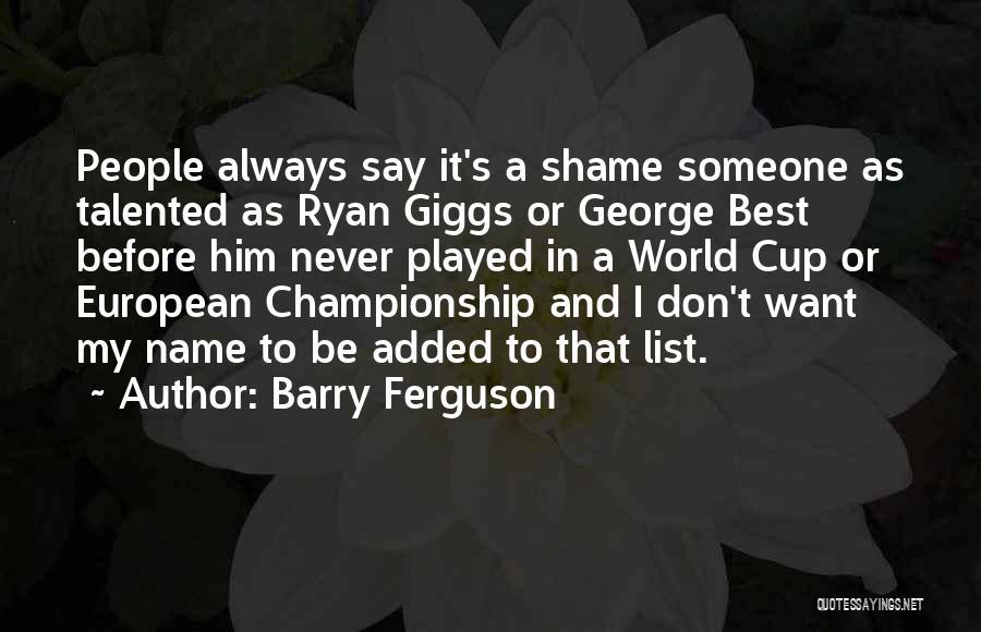 Barry Ferguson Quotes 1354525