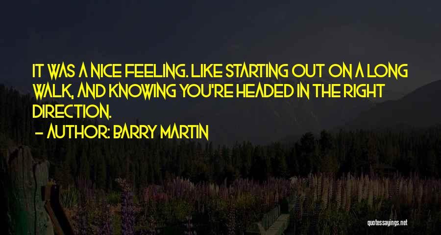 Barry Martin Quotes 499159