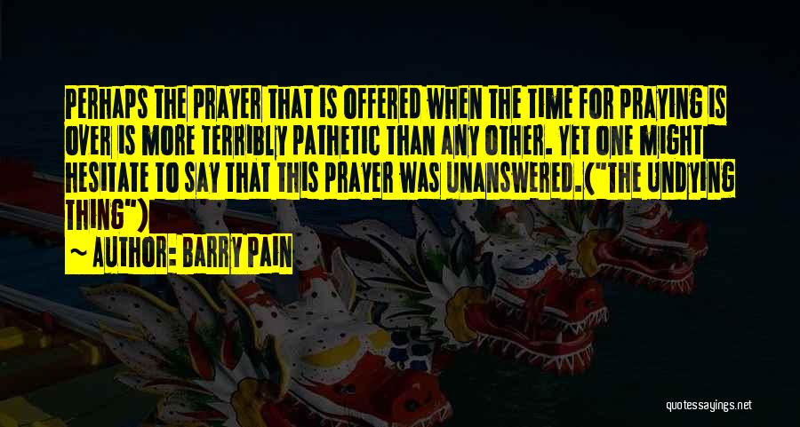 Barry Pain Quotes 588306