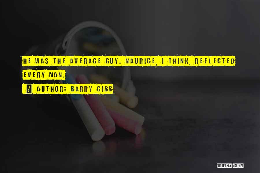 Barry Quotes By Barry Gibb